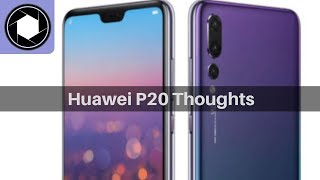 My Next Phone? - Huawei P20 Thoughts - Vezerlo