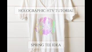 Holographic Vinyl Tutorial - Hello Spring T-Shirt!