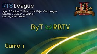 Aor s1, d4, r1 - byt vs. rbtv, game 1 age of empires ii: rise the rajas clan league, season