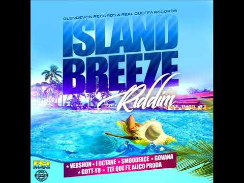 Island Breeze Riddim Mix (Full) Feat. I Octane, Vershon (Real Queffa Rec./JWonder 21st) (Jan. 2018)