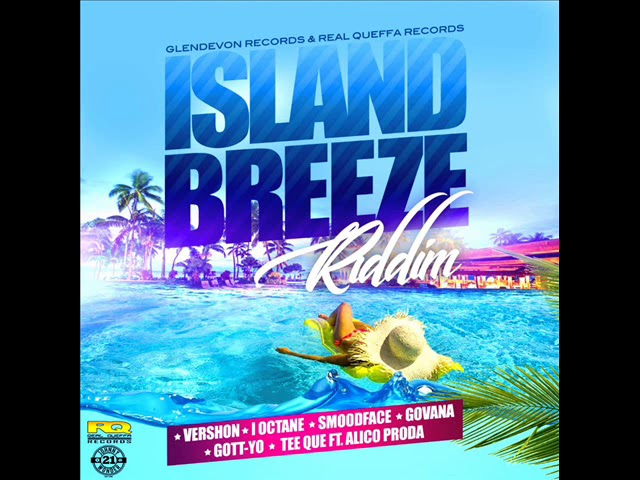 ISLAND BREEZE RIDDIM (DANCEHALL) - 2018 - GLENDEVON RECORDS/REAL QUEFFA RECORDS