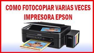 COMO FOTOCOPIAR VARIAS VECES EN UNA IMPRESORA EPSON