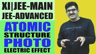 Atomic Structure-Photo Electric Effect for XI | JEE-Main | JEE-Advance | AIPMT