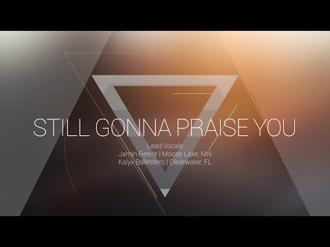 Still Gonna Praise You | OMNIPOTENT | Indiana Bible College