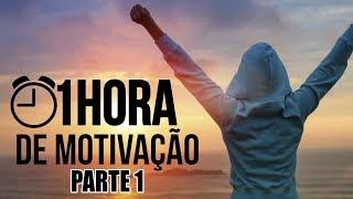 1 HORA DE MOTIVAÇÃO OS MELHORES VIDEOS MOTIVACIONAIS ( PARTE 1 )