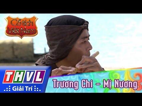 THVL | Cổ tích Việt Nam: Trương Chi - Mị Nương (phần 1)