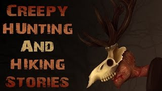 3 True CREEPY And Unexplained Hiking and Hunting Stories