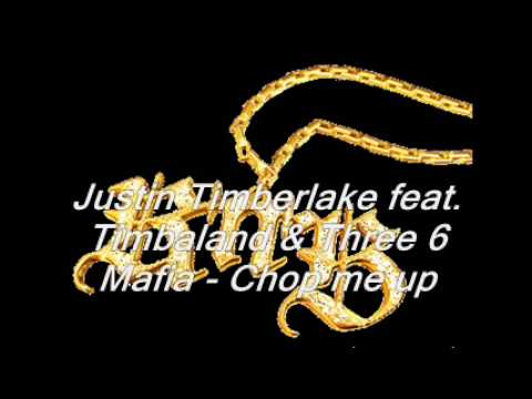 Justin Timberlake feat. Timbaland & Three 6 Mafia - Chop me up