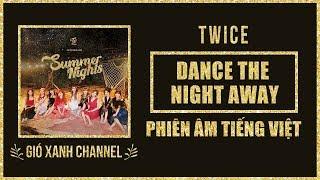 [Phiên âm tiếng Việt] Dance The Night Away – TWICE