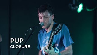 PUP | Closure | First Play Live