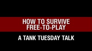 World of Tanks - How To Survive Free To Play - Tank Talk Tuesday