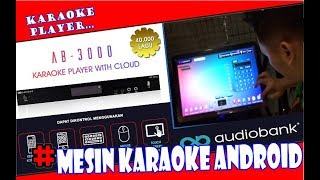 KARAOKE PLAYER AUDIOBANK KONEK ANDROID UPDATE LAGU VIA ONLINE
