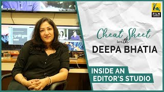 Inside an Editor's Studio | Deepa Bhatia | Cheat Sheet