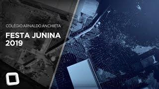 Festa Junina 2019 - Colégio Arnaldo Anchieta