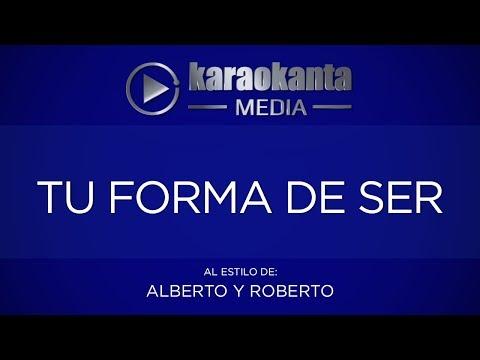 Karaokanta - Alberto y Roberto - Tu forma de ser