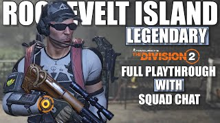 THE DIVISION 2 - ROOSEVELT ISLAND LEGENDARY - STRATEGIES & DRAMA!