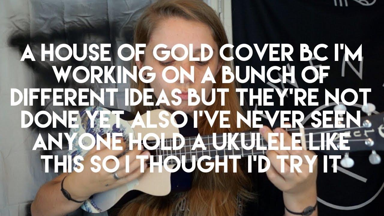 House of Gold (written by Twenty One Pilots)