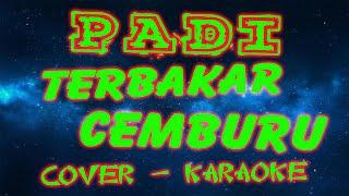Padi - Terbakar Cemburu (Padi Cover, Karaoke)