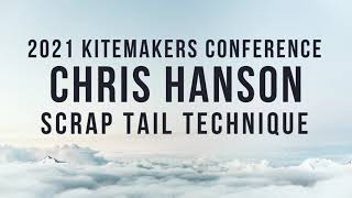 2021 Kitemakers Conference - Chris Hanson - Scrap Tail Technique