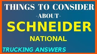 Things to consider | Schneider National | Trucking Answers