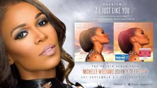 Michelle Williams - Just Like You (feat. Chief Wakil) [Journey to Freedom: Album Preview]