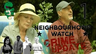 Neighbourhood Watch Crime Update - Episode 1/5