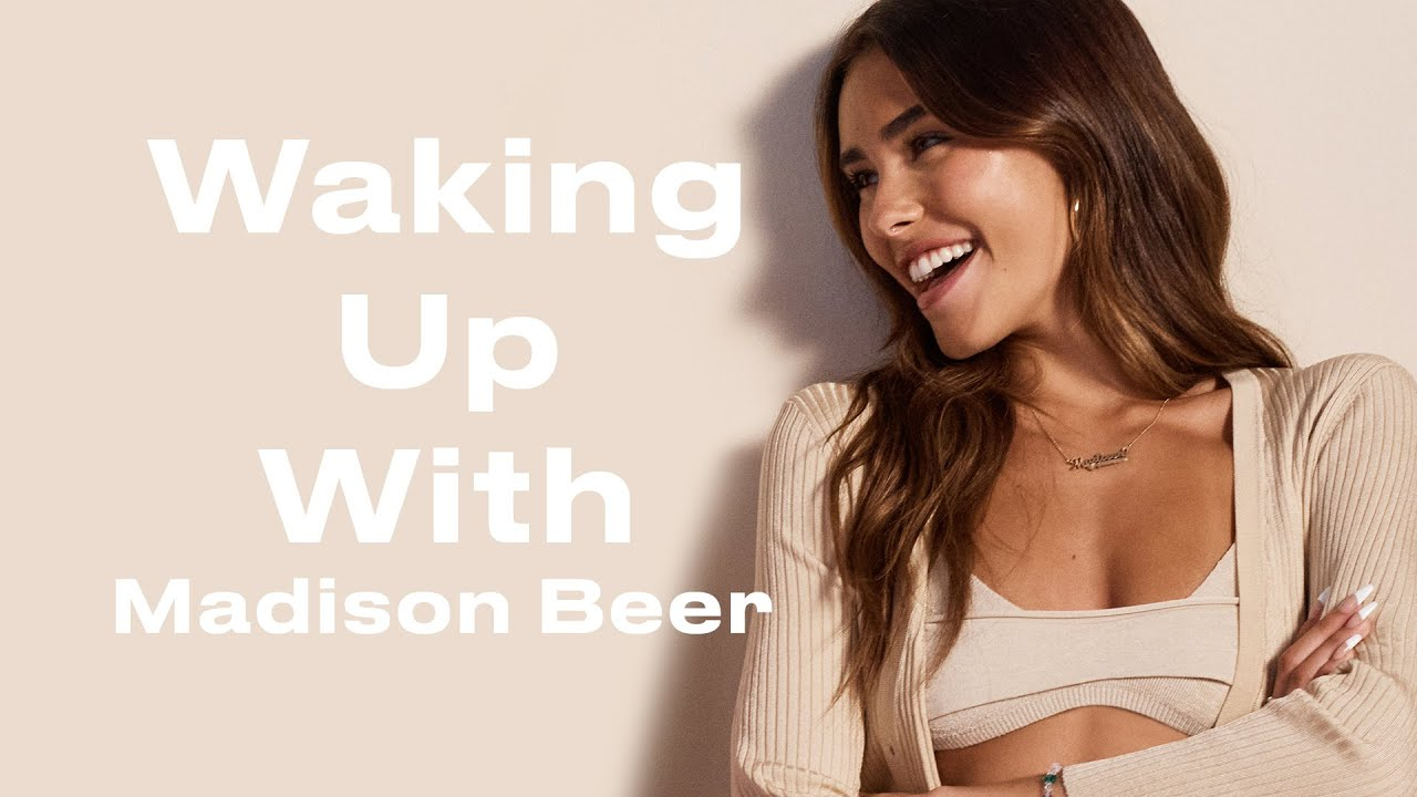 This Is Madison Beer's Morning Routine   Waking Up With
