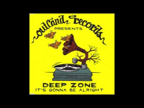 Deep Zone - It's Gonna Be Alright [1995]