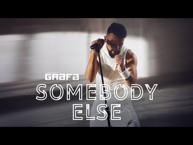 Grafa - Somebody Else (Official Video)