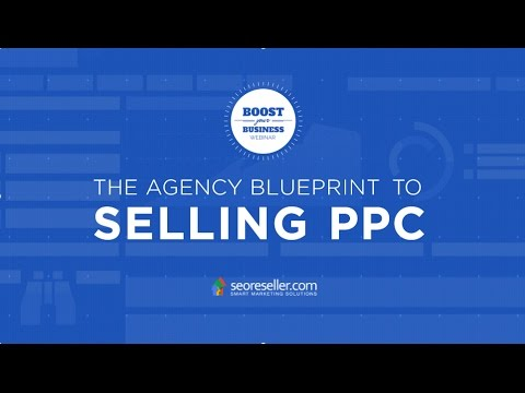 The Agency Blueprint to Selling PPC