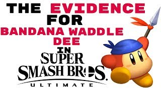 The EVIDENCE For Bandana Waddle Dee In Super Smash Bros Ultimate! (DLC)