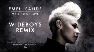 Emeli Sandé | My Kind of Love - (Wideboys Remix)