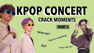 KPOP IDOLS ON CRACK AT THEIR CONCERT PART 3