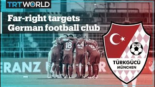 A football club founded by Turkish immigrants has become a target of the far right in Germany