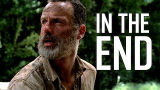 Rick Grimes Tribute || In The End [TWD]