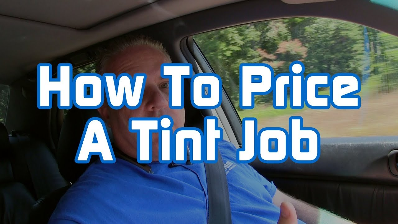 Average Cost Of Window Tinting >> How To Price A Tint Job