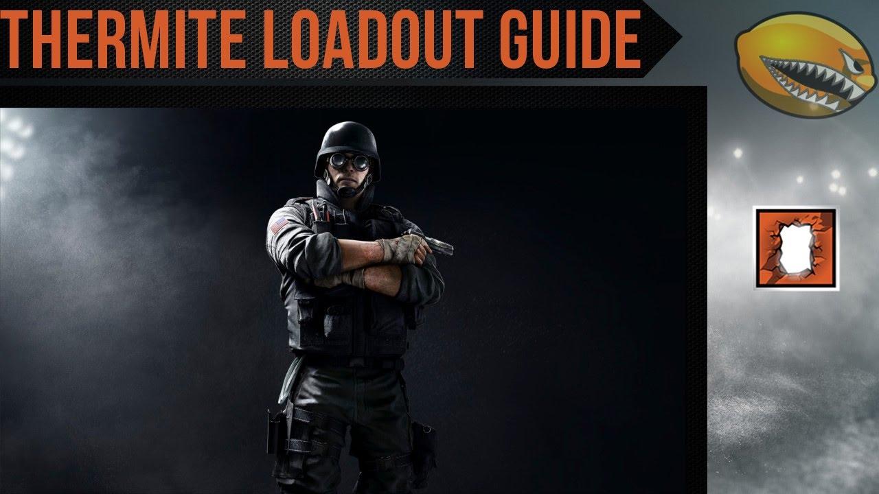 Best Thermite Loadout Guide Rainbow 6 Siege Gameplay | eLemonadeR R6 | #R6