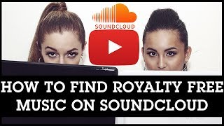 How To Find Royalty Free Music On SoundCloud To Use In Your YouTube Videos