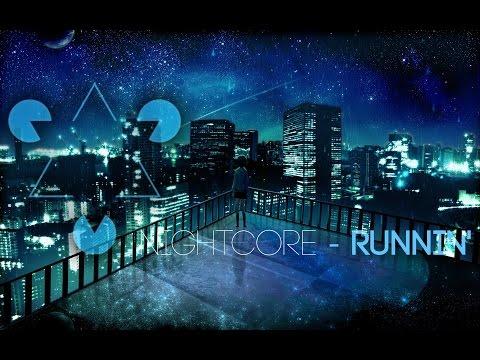 【Nightcore】 - Runnin'
