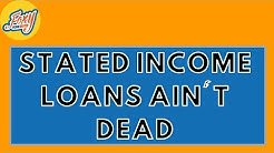 Stated Income Loans Ain't Dead - Fire Your Banker