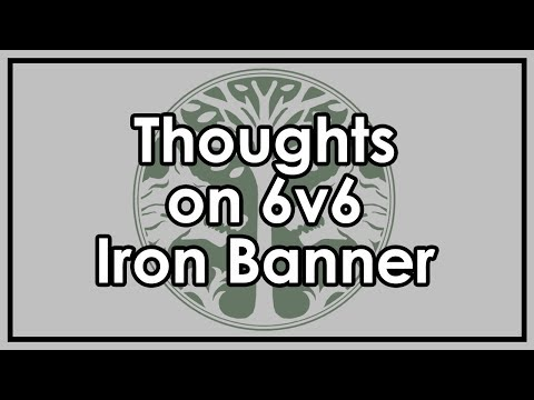 Destiny 2: Datto's Thoughts on 6v6 Iron Banner