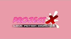 Project X: Love Potion Disaster [Music]