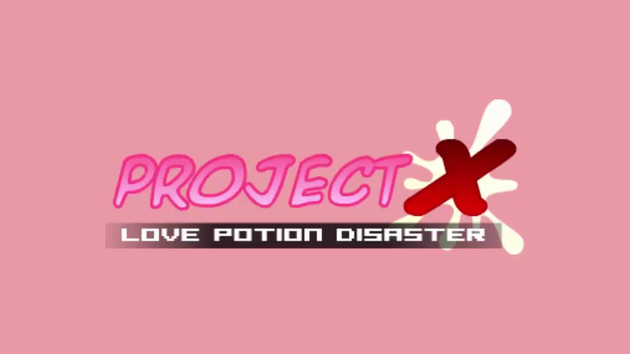 Project X Love Potion Disaster