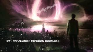 BT - Paralyzed (Refuzion Bootleg) [HQ Free]