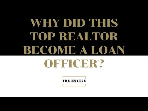 Why Did This Top Realtor Become A Loan Officer?