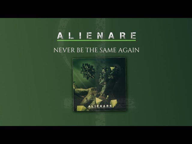ALIENARE - Never Be The Same Again [Official Video]