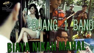 BUANG SATU BAND - BIAYA NIKAH MAHAL - Official Music Video