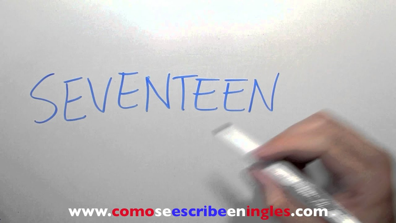 Cómo se escribe 17 en inglés - Número diecisiete - YouTube