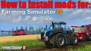Farming Simulator 2015 - How To Install Mods - Windows 7, 8 and 10