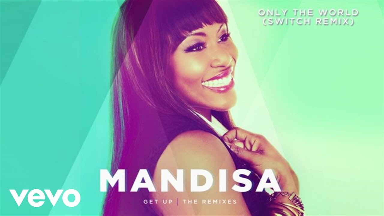 Mandisa - Only The World (Switch Remix/Audio)